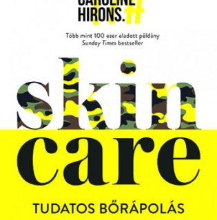 Könyvajánló: Caroline Hirons – Skincare – Tudatos bőrápolás
